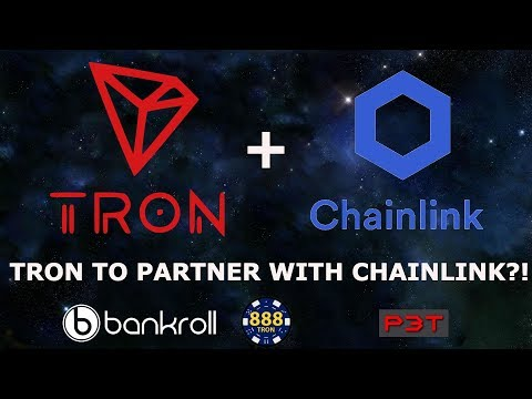 TRON TO PARTNER WITH CHAINLINK?! BANKROLL TRON888 P3T!