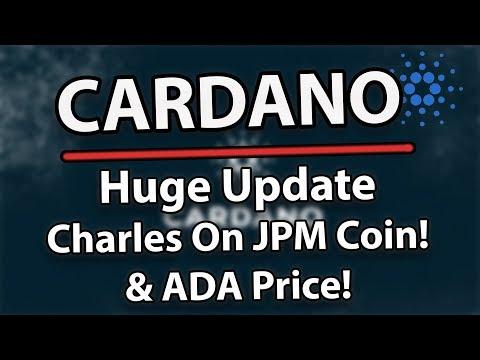 Cardano (ADA) Huge Update, Charles Hoskinson Bashing JPM coin & ADA Future Price!