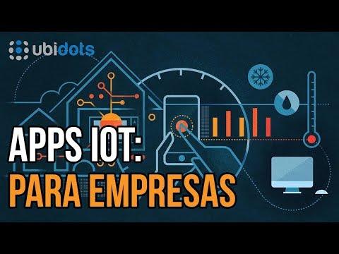 Apps IoT para empresas e industrias con Ubidots | Organizaciones + Arduino + Apps