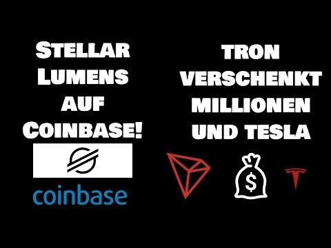 Stellar Lumens (XLM) auf Coinbase! Tron (TRX) verschenkt 20 Mio. USD und Tesla?
