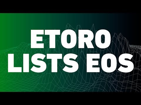 eToro now trading EOS (and dozens of other cryptocurrencies!)