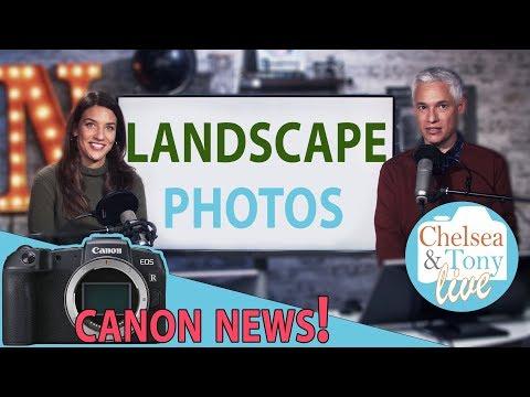 Canon EOS R News! We review your best LANDSCAPES (C&T LIVE)