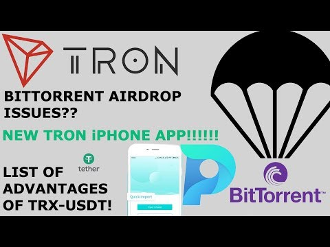 TRON TRX BITTORRENT BTT AIRDROP ISSUES? NEW TRON iPHONE APP! TRX & USDT!!! 888 TOKEN ON FIRE!!!