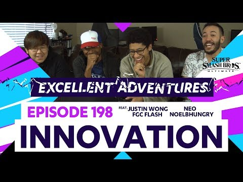 Excellent Adventures Ep. 198 feat. gootecks, JWong, Flash, NoelBHungry, & Neo – INNOVATION – SSBU