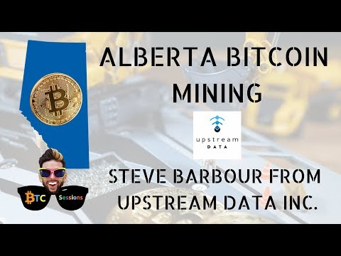 Alberta Bitcoin Mining with Steve Barbour of Upstream Data