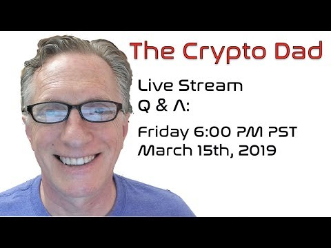 CryptoDad's Live Q. & A. Fri March 15th, 2019  Stellar Lumens Comes to Coinbase