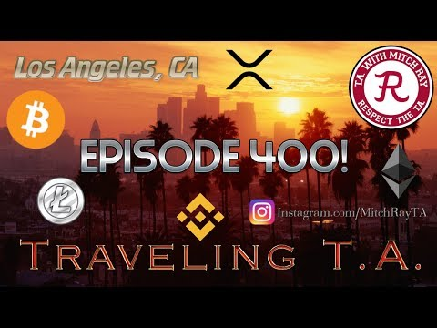 Cryptocurrency : Traveling T.A. Los Angeles Edition. Episode 400 – Crypto Technical Analysis