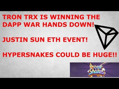TRON TRX IS WINNING THE DAPP WAR HANDS DOWN! JUSTIN SUN ETH EVENT! HYPER SNAKES COULD BE HUGE!!