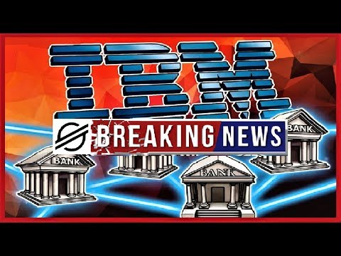 STELLAR XLM BREAKING NEWS:  IBM & 6 Banks