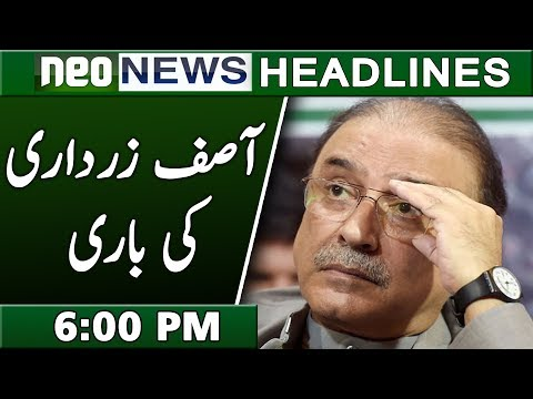 Asif Zardari Summoned By NAB for Last Time | Neo News Headlines 6:00 PM | 19 March 2019
