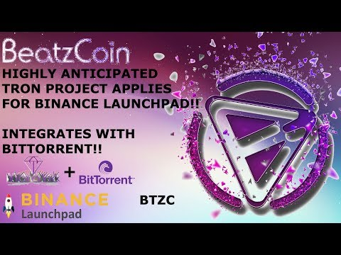 BEATZCOIN! TRON PROJECT APPLIES FOR BINANCE LAUNCHPAD!! INTEGRATES WITH BITTORRENT!! BTZC