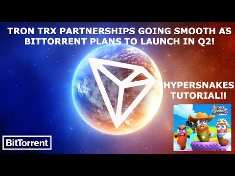 TRON TRX PARTNERSHIPS GOING SMOOTH AS BITTORRENT PLANS TO LAUNCH IN Q2! HYPERSNAKES TUTORIAL!