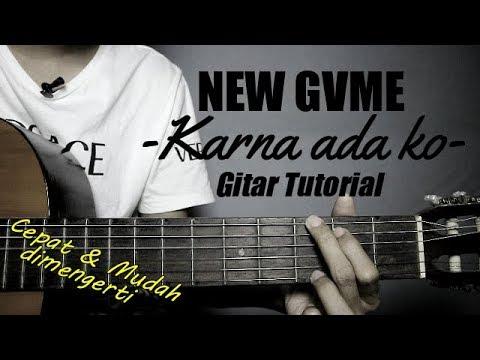 (Gitar Tutorial) NEW GVME – Karna Ada Ko |Mudah & Cepat dimengerti untuk pemula