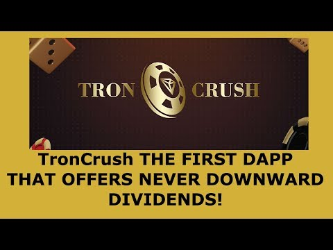 TronCrush THE FIRST DAPP THAT OFFERS NEVER DOWNWARD DIVIDENDS! TRON TRX