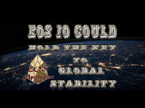 (EosApologistBot) EOS IO could hold the key to global stability.