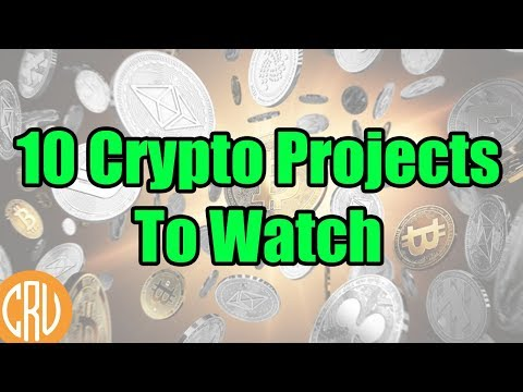 10 Crypto Projects to Watch – Bitcoin and Cryptocurrency News