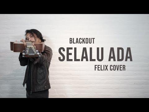 Blackout – Selalu Ada Felix Cover