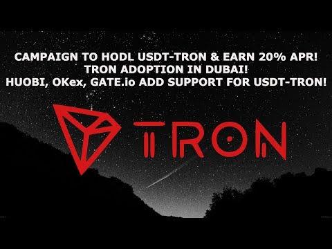 TRON TRX HODL USDT EARN 20%! TRON ADOPTION IN DUBAI! HUOBI OKex GATEio SUPPORT USDT-TRON!