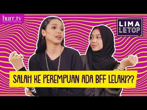 LimaLeTop! | Salah Ke Perempuan Ada BFF Lelaki?? (Full Version)