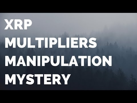 More XRP Multipliers, Manipulation and Mystery! Good news just keeps stacking up