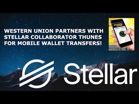 XLM BIG NEWS! WESTERN UNION PARTNERS WITH STELLAR COLLABORATOR THUNES!
