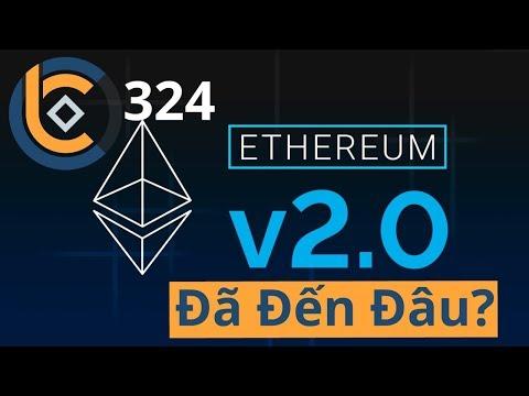 #324 – Ethereum 2.0 Đã Đến Đâu?  | Cryptocurrency | Tiền Kỹ Thuật Số | Tài Chính