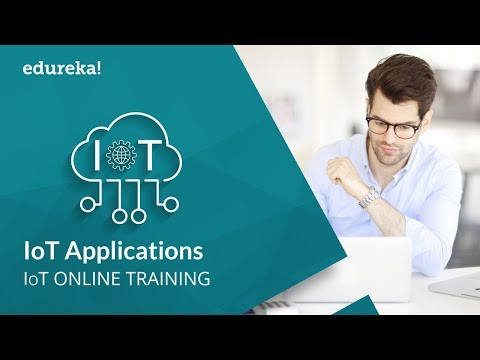 Internet of Things(IoT) Applications | IoT Tutorial for Beginners | IoT Training | Edureka