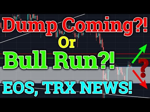 Bitcoin BTC Dump Coming Or Bull Run?! EOS, Tron TRX News! (Bitmex Trading + Cryptocurrency Analysis)