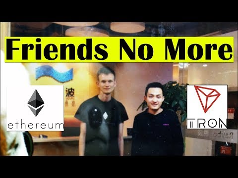 Ethereum vs Tron – Justin and Vitalik No Longer Friends | Bitcoin and Cryptocurrency News