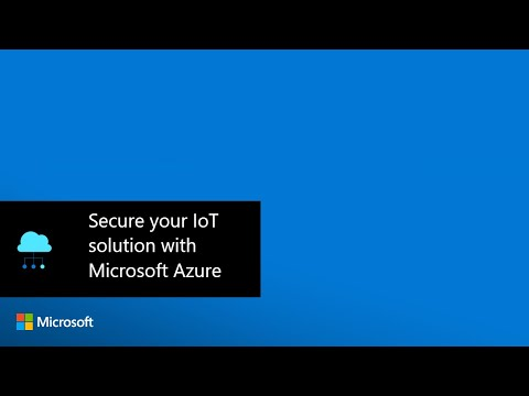 Secure your IoT solution with Microsoft Azure