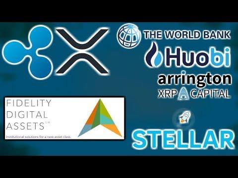 World Bank Ripple xRapid – Huobi XRP – Arrington XRP Cap – Fidelity Crypto – Stellar Lumens Coinbase