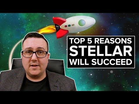 Stellar $XLM: TOP 5 Reasons it will SUCCEED!