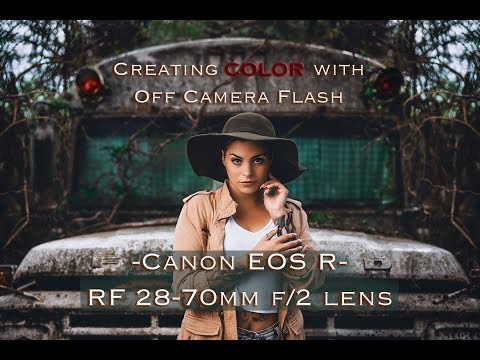 Canon Project Part #2- Creating Color with Off Camera Flash- Canon EOS R with the RF 28-70mm lens
