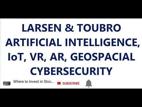 SHARE FOR FUTURE – LARSEN & TOUBRO, ARTIFICIAL INTELLIGENCE,IoT, VR, AR, GEOSPACIAL,CYBERSECURITY