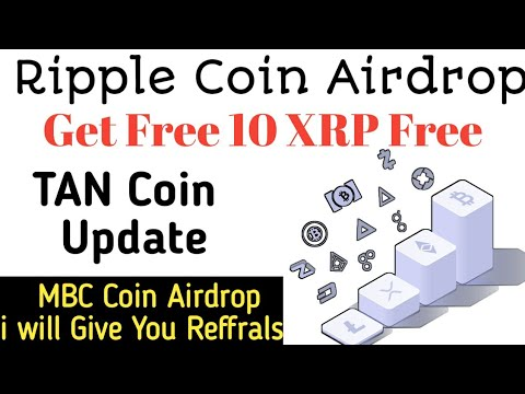 Get free XRP coin Airdrop and TAN Coin update and 2 Other Airdrops