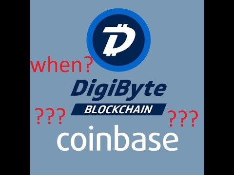 DigiByte – Will Coinbase List DGB? – Why Does DigiByte Deserve a Coinbase Listing?