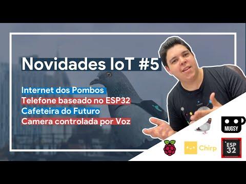 Novidades IoT #5 – Internet dos Pombos, ESP32 Telefone, Cafeteira do futuro e Camera por voz