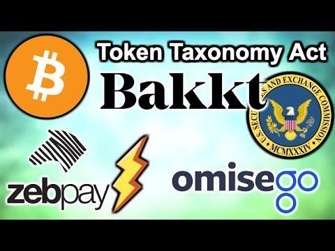 Token Taxonomy Act Reintroduction – Bakkt Board – SEC Delays Bitcoin ETFs – Zebpay Bitcoin – OmiseGo