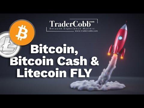 Bitcoin, Bitcoin Cash & Litecoin Fly