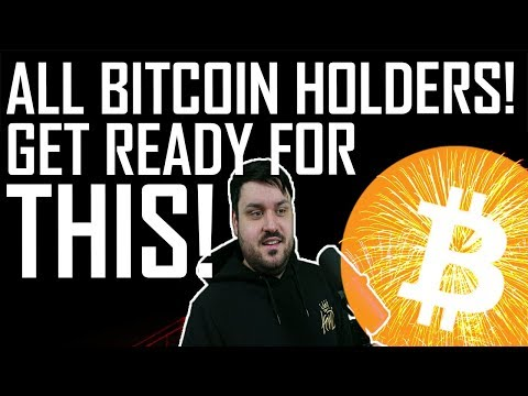All Bitcoin Holders – GET READY FOR THIS!
