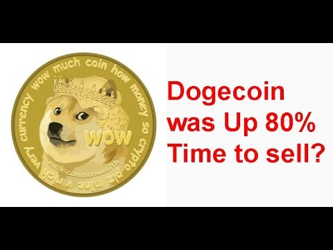 Dogecoin was up 80%, why and is it time to sell?
