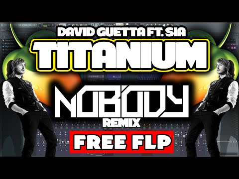 David Guetta Ft. Sia – Titanium (Nobody UK Hardcore Remix) (FL Studio + FREE FLP)