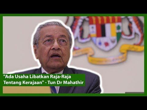 """Ada Usaha Libatkan Raja-Raja Tentang Kerajaan"" – Tun Dr Mahathir"