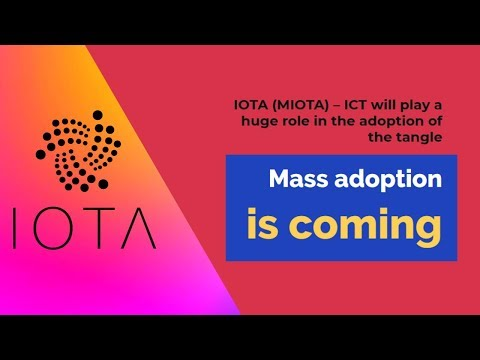 IOTA (MIOTA) – ICT will play a huge role in the adoption of the tangle: Mass adoption is coming