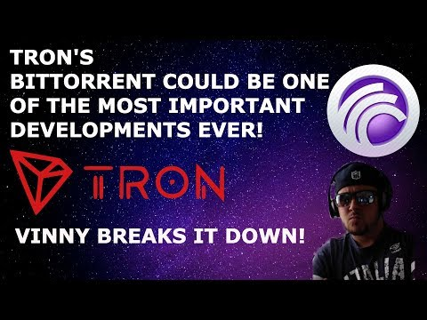 BITTORRENT COULD BE ONE OF THE MOST IMPORTANT DEVELOPMENTS EVER! VINNY BREAKS IT DOWN! TRON TRX BTT