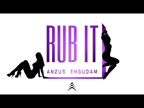 Anzus Engudam – RUB IT || Official audio 2019