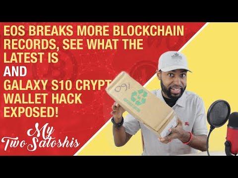 EOS Breaks More Blockchain Records! | Galaxy S10 Crypto Wallet Hack Exposed!