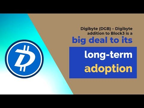 Digibyte (DGB) – Digibyte addition to Block3 is a big deal to its long-term adoption