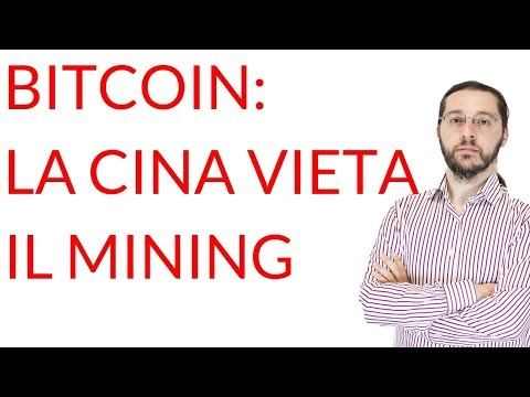 Bitcoin: la Cina vieta il mining. Ci saranno conseguenze?