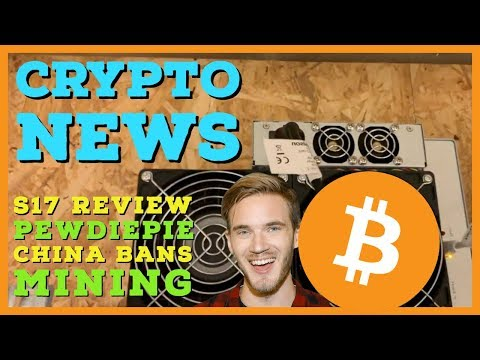 Pewdiepie backs Blockchain! Antminer S17 Overview | China BANS BTC Mining? FUD | Dlive Crypto news